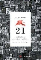 I 21 modi di non pubblicare un libro - Fabio Mauri
