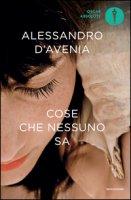 Cose che nessuno sa - D'Avenia Alessandro