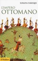 L' impero ottomano - Faroqhi Suraiya