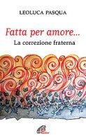 Fatta per amore... - Leoluca Pasqua