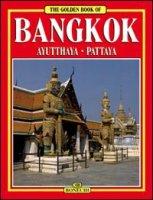 Bangkok. Ayutthaya-Pattaya. Ediz. inglese - Magi Giovanna