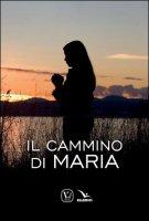 Il cammino di Maria - Massimiliano Taroni, Maria Grazia Pinna