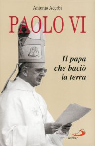Copertina di 'Paolo VI. Il papa che baciò la terra'