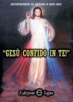Gesù confido in te! - Arciconfraternita del Gonfalone di Santa Croce