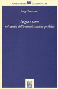 Copertina di 'Lingua e potere nel diritto delle amministrazioni pubbliche'