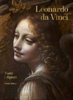 Leonardo da Vinci. Tutti i dipinti - Zöllner Frank