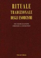 Rituale tradizionale degli esorcismi. De exorcizandis obsessis a daemonio. Testo latino a fronte - Armando Matteo