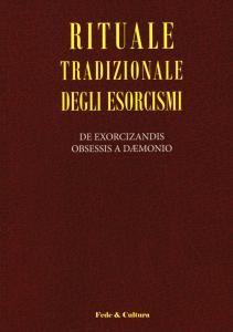 Copertina di 'Rituale tradizionale degli esorcismi. De exorcizandis obsessis a daemonio. Testo latino a fronte'