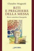 Riti e preghiere della Messa - Claudio Magnoli