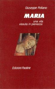 Copertina di 'Maria una vita vissuta in pienezza'