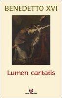 Lumen Caritatis - Benedetto XVI (Joseph Ratzinger)
