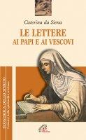 Le lettere ai papi e ai vescovi - Caterina da Siena (santa)