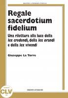 Regale sacerdotium fidelium - Giuseppe La Torre
