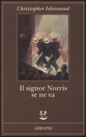 Il signor Norris se ne va - Isherwood Christopher