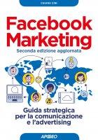 Facebook Marketing seconda edizione aggiornata - Chiara Cini