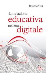 Copertina di 'La relazione educativa nell'era digitale'