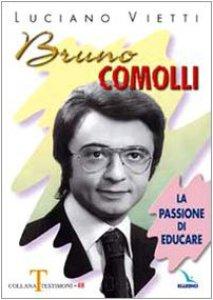 Copertina di 'Bruno Comolli. La passione di educare'