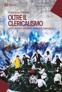 Copertina di 'Oltre il clericalismo'