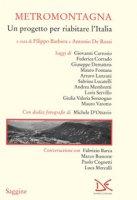 Metromontagna. Un progetto per riabilitare l'Italia