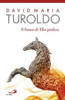 Il fuoco di Elia profeta - David M. Turoldo