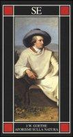 Aforismi sulla natura - Goethe Johann Wolfgang