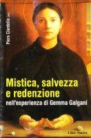 Mistica, salvezza e redenzione nell'esperienza di Gemma Galgani