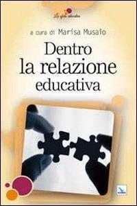 Copertina di 'Dentro la relazione educativa'