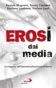 Copertina di 'Erosi dai media'