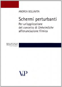 Copertina di 'Schemi perturbanti. Per un'applicazione del concetto di «unheimleiche» all'enunciazione filmica'