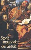Storia imparziale dei Gesuiti - Balzac Honoré de