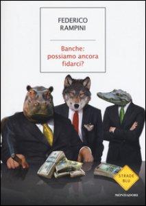 Copertina di 'Banche: possiamo ancora fidarci?'
