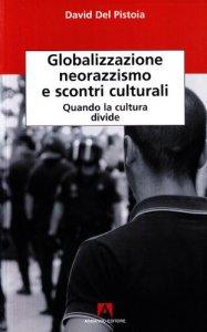 Copertina di 'Globalizzazione, neorazzismo e scontri culturali'