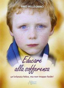 Copertina di 'Educare alla sofferenza.'
