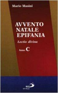 Copertina di 'Avvento, Natale, Epifania. Lectio divina. Anno C'