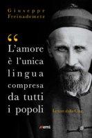 """""""L'amore è l'unica lingua compresa da tutti i popoli"""" - Giuseppe Freinademetz"""