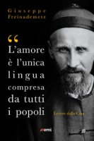 """L'amore � l'unica lingua compresa da tutti i popoli"" - Giuseppe Freinademetz"