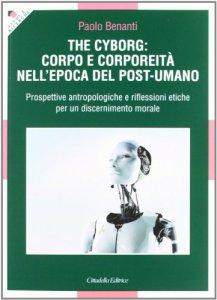 Copertina di 'The Cyborg: corpo e corporeità nell'epoca del post-umano'