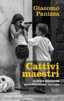 Cattivi maestri - Giacomo Panizza