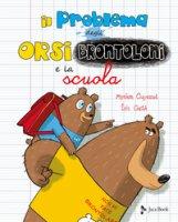 Il problema degli orsi brontoloni e la scuola. Ediz. a colori - Ouyessad Myriam, Gasté Eric