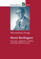 Mario Berlinguer. Avvocato, magistrato e politico nell'Italia del Novecento - Paniga Massimiliano