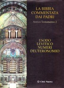 Copertina di 'La Bibbia commentata dai padri. Antico Testamento [vol_2] /  Esodo, Levitico, Numeri, Deuteronomio'
