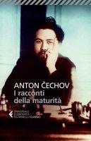 I racconti della maturità - Anton Cechov