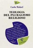 Teologia del pluralismo religioso - Carlo Molari