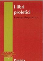 I libri profetici - Abrego de Lacy José M.