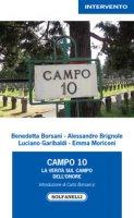 Campo 10. La verità sul campo dell'onore - Borsani Benedetta, Brignole Alessandro, Garibaldi Luciano