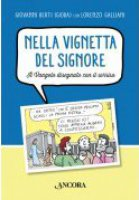 Nella vignetta del Signore - Giovanni Berti (Gioba), Lorenzo Galliani