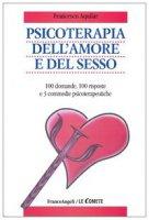 Psicoterapia dell'amore e del sesso. 100 domande, 100 risposte e 3 commedie psicoterapeutiche - Aquilar Francesco