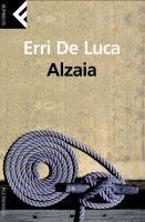 Alzaia - Erri De Luca