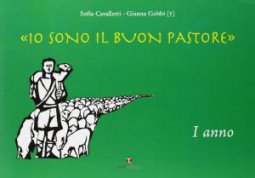 Copertina di 'Io sono il buon pastore. Album. 1° anno'