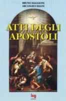 Atti degli Apostoli - Maggioni Bruno, Bagni Arcangelo